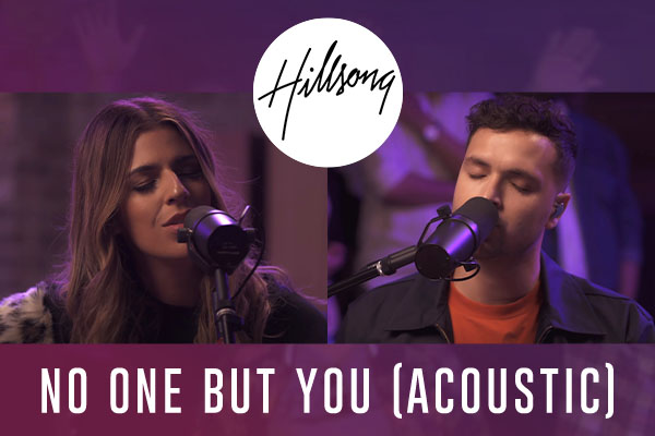 Hillsong Worship No One But You (Acoustic)