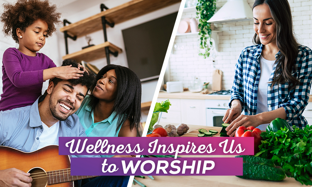 Wellness Inspires Us To Worship