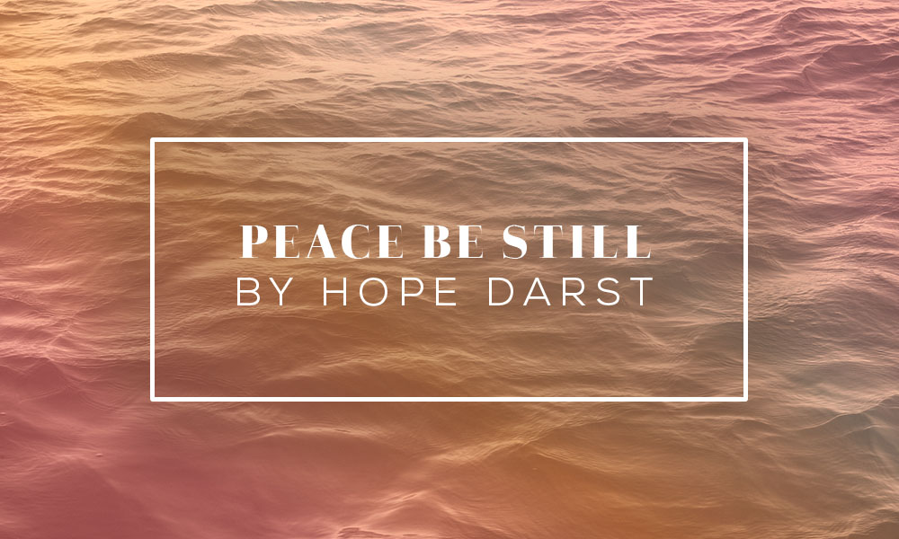 """Peace Be Still"" by Hope Darst"